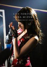 LIVE FOREVER(通常版) NANA MIZUKI LIVE ― DOCUMENT BOOK/水樹奈々 Kinoppy電子書籍ランキング